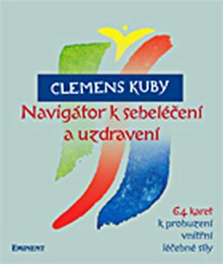 Navigátor k sebeléčení a uzdravení - Clemens Kuby