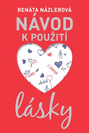 Návod k použití lásky - Renáta Názlerová - e-kniha