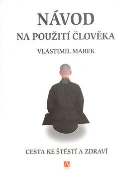 Návod na použití člověka - Vlastimil Marek