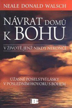 Návrat domů k Bohu - Neale Donald Walsch