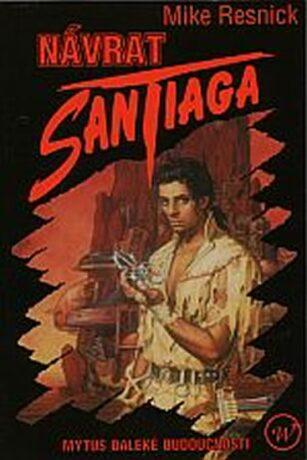 Návrat Santiaga - Mike Resnick