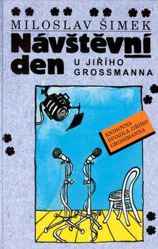 Návštěvní den u Jiřího Grossmanna - Kolektiv
