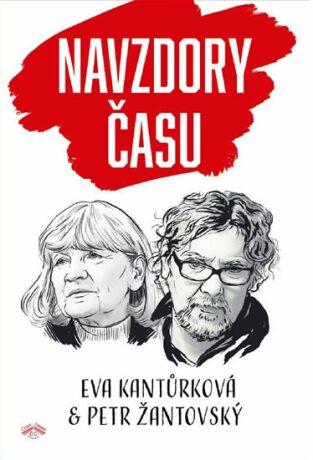 Navzdory času - Eva Kantůrková, Petr Žantovský