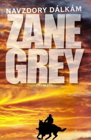 Navzdory dálkám - Loren Zane Grey