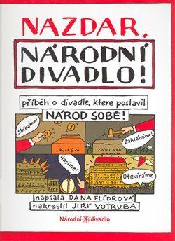 Nazdar, Národní divadlo - Dana Flídrová,