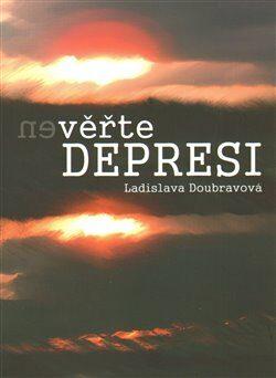 (Ne)věřte depresi - Ladislava Doubravová