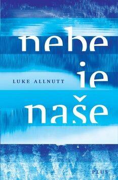 Nebe je naše - Luke Allnutt