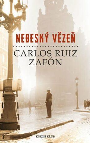 Nebeský vězeň - Carlos Ruiz Zafón