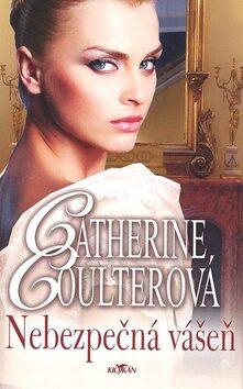 Nebezpečná vášeň - Catherine Coulterová