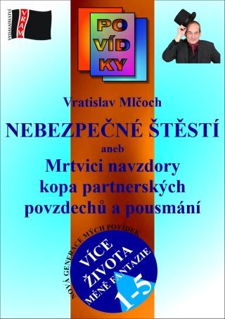 Nebezpečné štěstí - Vratislav Mlčoch - e-kniha