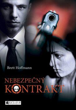 Nebezpečný kontrakt - Brett Hoffmann