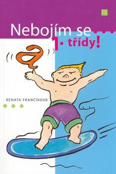 Nebojím se 1. třídy - Renáta Frančíková