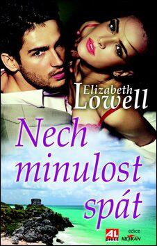 Nech minulost spát - Elizabeth Lowell