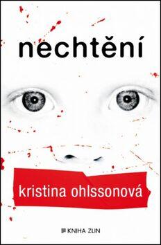 Nechtění - Kristina Ohlsson