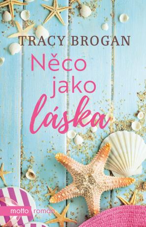 Něco jako láska - Tracy Brogan - e-kniha