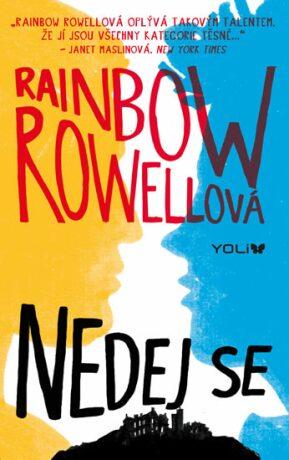 Nedej se - Rainbow Rowellová