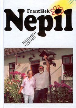 Nedokončené rozhovory - František Nepil