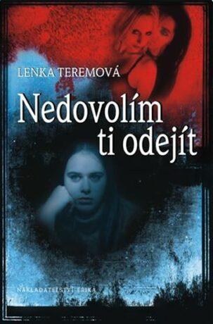 Nedovolím ti odejít - Lenka Teremová