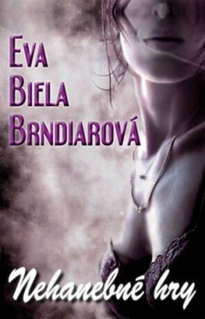Nehanebné hry - Eva Biela Brndiarová