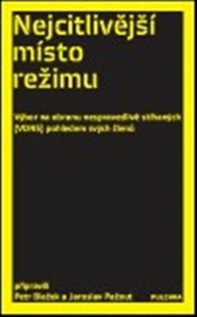 Nejcitlivější místo režimu - Jaroslav Pažout, Petr Blažek