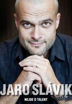 Nejde o talent - Jaro Slávik