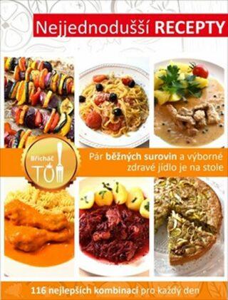 Nejjednodušší recepty - Pár běžných surovin a výborné zdravé jídlo je na stole - Tomáš Kosačík