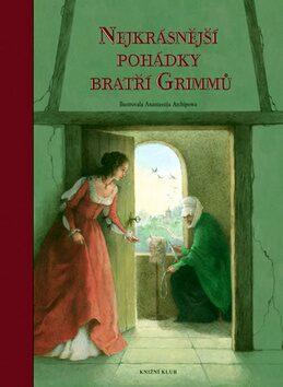 Nejkrásnější pohádky Bratří Grimů -