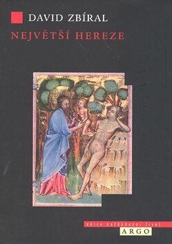 Největší hereze - David Zbíral