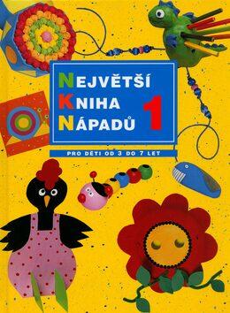 Největší kniha nápadů pro děti 1 - Kolektiv autorů
