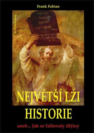 Největší lži historie I. - Fabian Frank