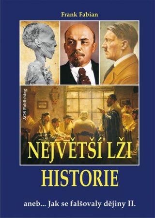 Největší lži historie II. - Fabian Frank