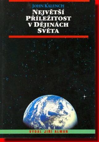 Největší příležitost v dějinách světa - John Kalench