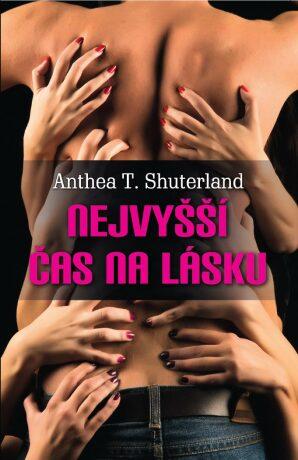 Nejvyšší čas na lásku - Anthea T. Shuterland - e-kniha