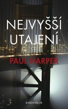 Nejvyšší utajení - Paul Harper