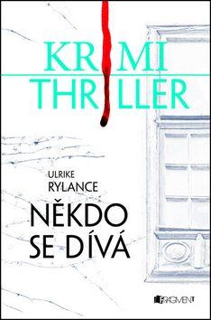 Krimi thriller – Někdo se dívá - Ulrike Rylance