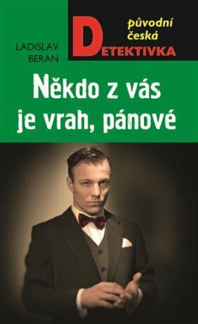 Někdo z vás je vrah, pánové - Ladislav Beran