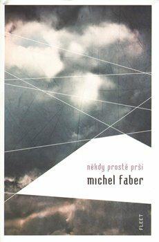 Někdy prostě prší - Michel Faber