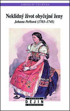 Neklidný život obyčejné ženy - Jaroslav Čechura