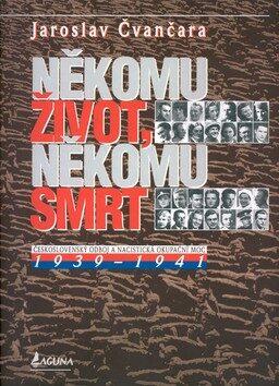 Někomu život, někomu smrt 1939 - 1941 - Jaroslav Čvančara