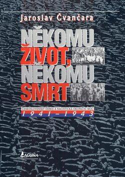 Někomu život, někomu smrt 1941 - 1943 - Jaroslav Čvančara