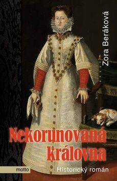 Nekorunovaná královna - Zora Beráková