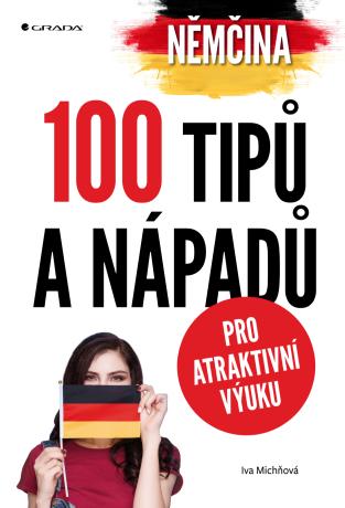 Němčina - 100 tipů a nápadů pro atraktivní výuku - Iva Michňová - e-kniha