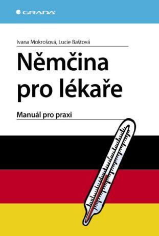 Němčina pro lékaře - Ivana Mokrošová, Lucie Baštová - e-kniha