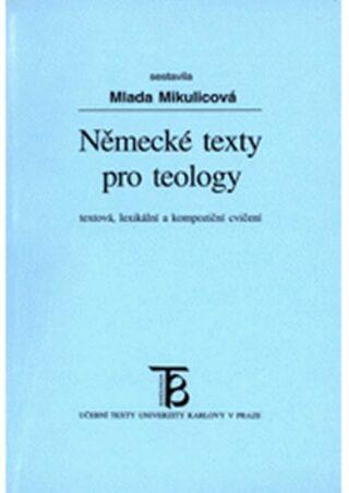 Německé texty pro teology: textová, lexikální a kompoziční cvičení - Mlada Mikulicová