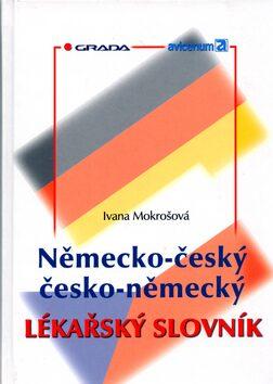Německo-český/česko-německý lékařský slovník - Ivana Mokrošová