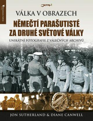 Němečtí parašutisté za druhé světové války - Sutherland Jon, Canwell Diane