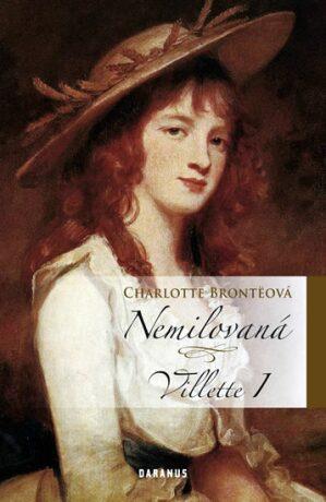 Villette I Nemilovaná - Charlotte Brontë