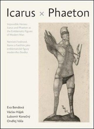 Nemístní hrdinové: Íkaros a Faetón jako emblematické figury moderního člověka - Kolektiv