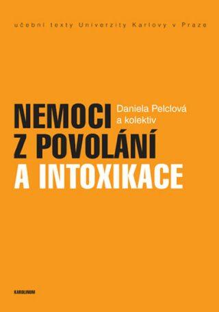 Nemoci z povolání a intoxikace - Daniela Pelclová