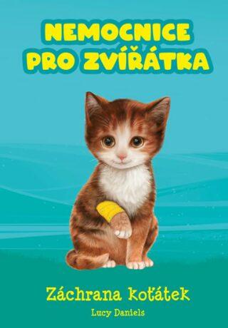 Nemocnice pro zvířátka Záchrana koťátek - Lucy Danielsová